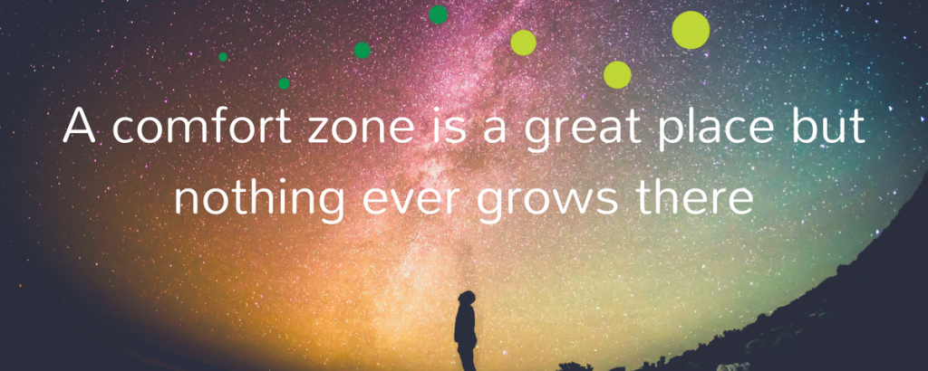 nothing ever grows in the comfort zone